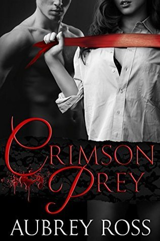 Crimson Prey (Crimson Pleasures Book 2)  by  Aubrey Ross