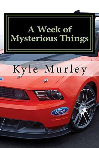A Week of Mysterious Things (The Nebular Crystal Trilogy Book 1)  by  Kyle Murley