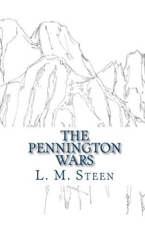 The Pennington Wars (Safe in All Things Book 3)  by  L. M. Steen