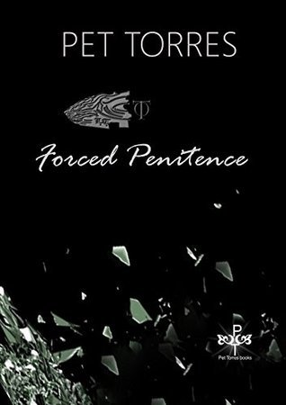 Forced Penitence (Tigers Obsession Series Book 4) Pet Torres
