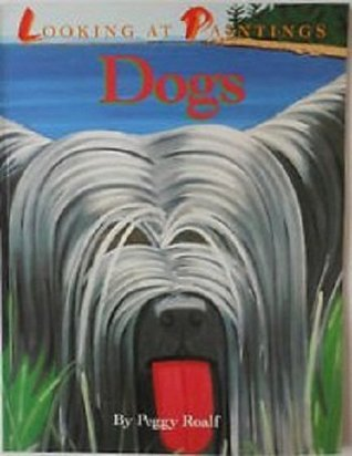 Dogs  by  Peggy Roalf
