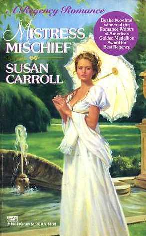 Mistress Mischief  by  Susan Carroll