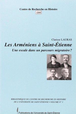 Les Arméniens à Saint-Etienne : Une escale dans un parcours migratoire  by  Clarisse Lauras