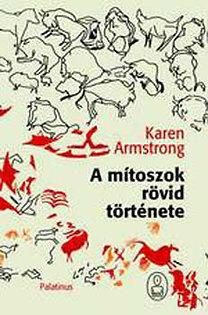 A mítoszok rövid története  by  Karen Armstrong