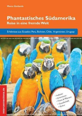 Phantastisches Südamerika: Reise in eine fremde Welt (Reisetops 19)  by  Marco Gerhards
