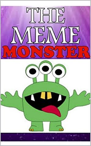 The Meme Monster - A hilarious collection of the funniest jokes and memes on the internet!  by  Hot Individual