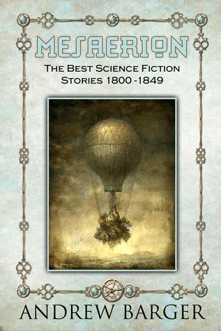 Mesaerion: The Best Science Fiction Stories 1800-1849 Edgar Allan Poe