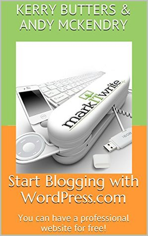 Start Blogging with WordPress.com: You can have a professional website for free! Kerry Butters