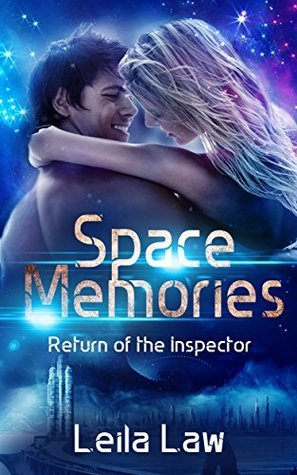 Space Memories: Return of the Inspector (Sci Fi Space Romance) Space Memories 2 Leila Law