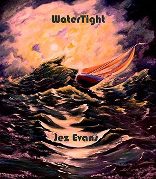 Watertight Jez Evans