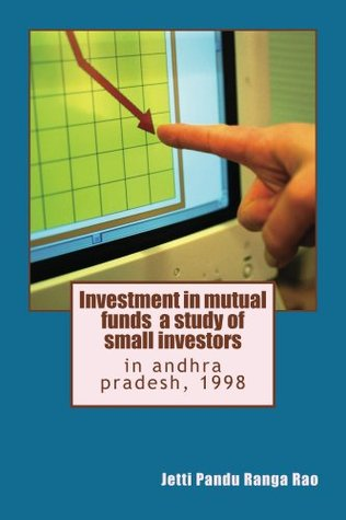 investment in mutual funds a study of small investors  by  Jetti Pandu Ranga Rao