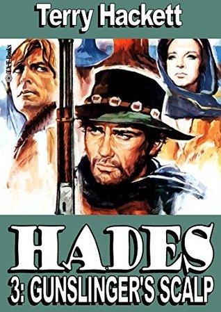 Gunslingers Scalp (Hades Book 3) Terry Hackett