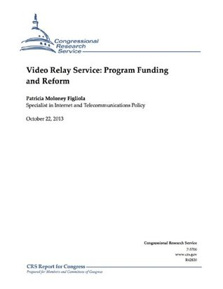 Video Relay Service: Program Funding and Reform  by  Patricia Moloney Figliola