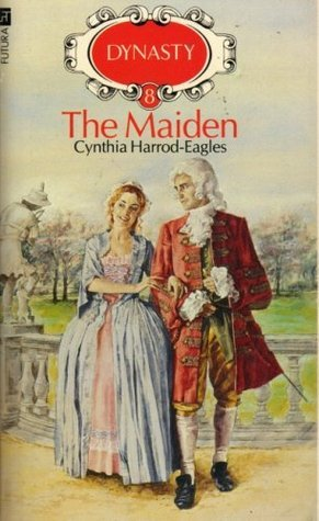 The Maiden (Dynasty, No. 8)  by  Cynthia Harrod-Eagles