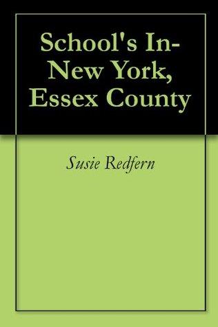 Schools In-New York, Essex County  by  Susie Redfern