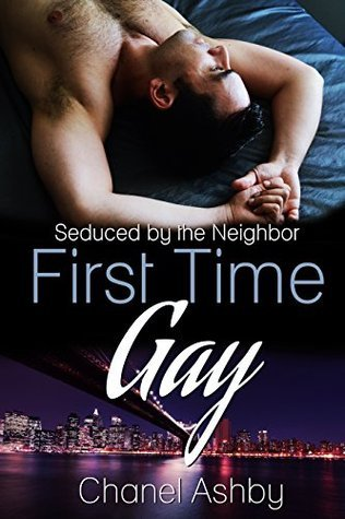 First Time Gay: Seduced the Neighbor by Chanel Ashby