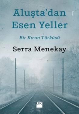 Aluştadan Esen Yeller - Bir Kırım Türküsü  by  Serra Menekay
