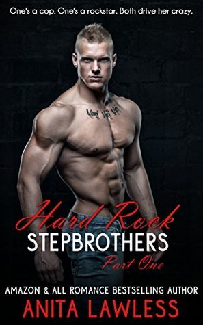 Hard Rock Stepbrothers Part 1  by  Anita Lawless