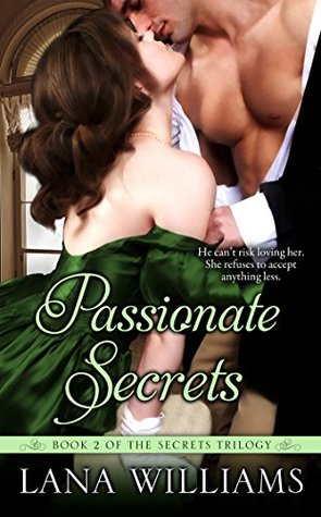 Passionate Secrets (The Secret Trilogy Book 2) Lana Williams