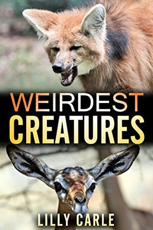 Weirdest Creatures  by  Lilly Carle