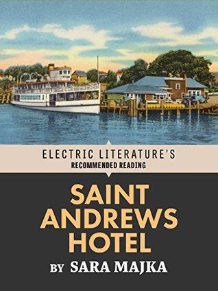 Saint Andrews Hotel  by  Sara Majka