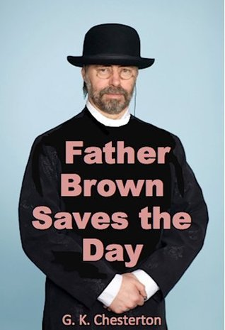 Father Brown Saves the Day G.K. Chesterton