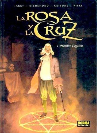La Rosa y la Cruz 2 - Maestre Dagelius Nicolas Jarry