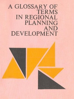 A Glossary Of Terms In Regional Planning And Development  by  United Nations Asian and Pacific Development Institute (UNAPDI)