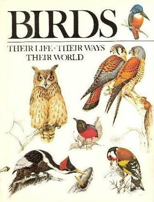 Birds: Their Life, Their Ways, Their World Christopher M. Perrins