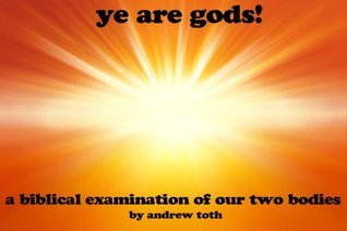 Ye Are Gods!  by  Andrew Toth