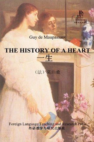 The History of a Heart (Bridge Bilingual Classics) Guy de Maupassant
