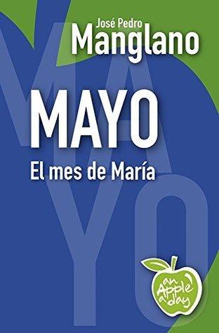 Mayo: El mes de María (an Apple a day nº 5) Jose Pedro Manglano