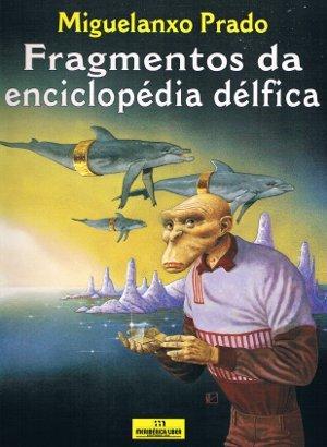 Fragmentos da Enciclopédia Délfica Miguelanxo Prado