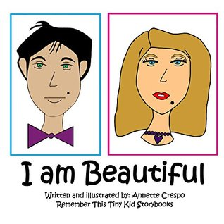 I Am Beautiful  by  Annette Crespo