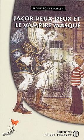 Jacob Deux-Deux et le vampire masqué Mordecai Richler