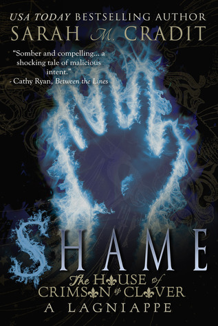 Shame: The Story of Jonathan St. Andrews (House of Crimson and Clover 0.5)  by  Sarah M. Cradit