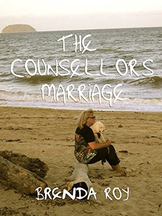 THE COUNSELLORS MARRIAGE  by  Brenda Roy