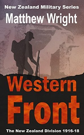 Western Front: The New Zealand Division 1916-18 (New Zealand Military Series Book 2)  by  Matthew Wright