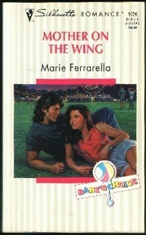 Mother On The Wing (Babys Choice, #2) Marie Ferrarella