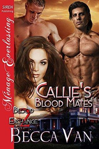 Callies Blood Mates (Blood Exchange, #2) Becca Van