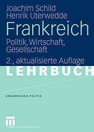 Frankreich: Politik, Wirtschaft, Gesellschaft  by  Joachim Schild