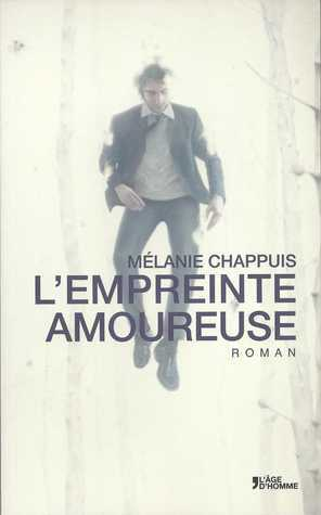 Lempreinte amoureuse  by  Mélanie Chappuis