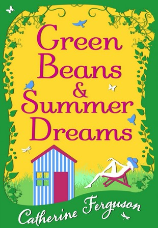 Green Beans and Summer Dreams Catherine Ferguson