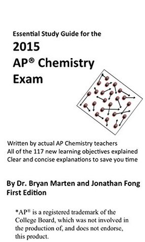 Essential Study Guide for the 2015 AP® Chemistry Exam  by  Jonathan Fong