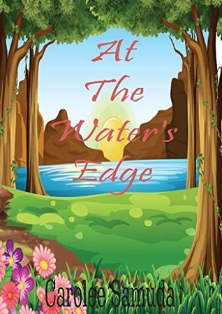 At The Waters Edge  by  Carolee D. Samuda