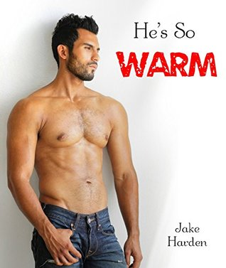 Hes So Warm (Gay Paranormal Romance)  by  Jake Harden