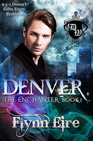 Denver (The Enchanter Book 1)  by  Flynn Eire