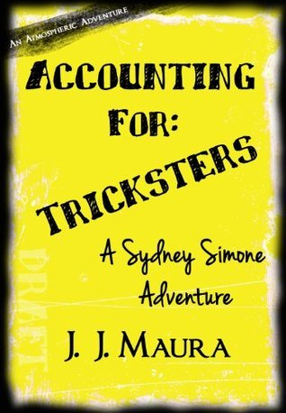 Accounting For: Tricksters (Sydney Simone Adventure Book 2)  by  J.J. Maura