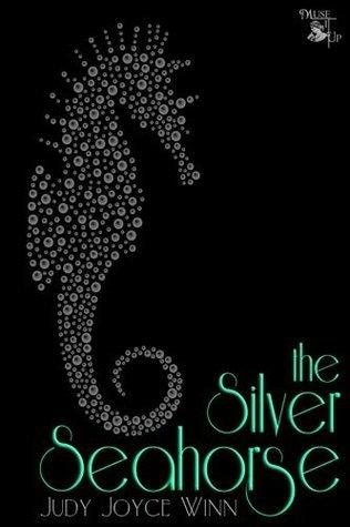 The Silver Seahorse Judy Joyce Winn