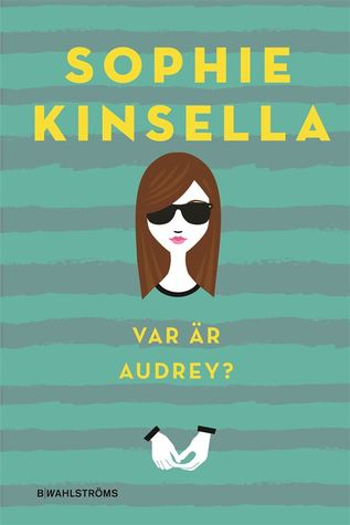 Var är Audrey? Sophie Kinsella